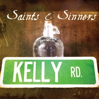 Kelly Road | Saints & Sinners