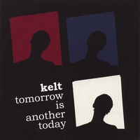 Kelt | Tomorrow Is Another Today