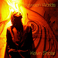 Kelvin Sholar | Between Worlds