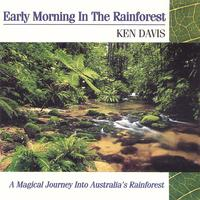 KEN DAVIS INTERNATIONAL COMPOSER AUSTRALIAN | EARLY MORNING IN THE RAINFOREST (The First Australian Rainforest Release In The World)