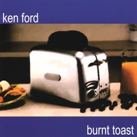 Ken Ford | Burnt Toast