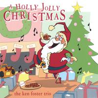 Ken Foster Trio | A Holly Jolly Christmas