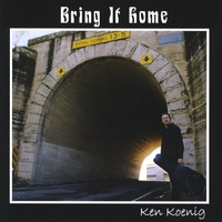 Ken Koenig | Bring It Home