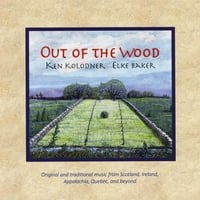 Ken Kolodner & Elke Baker | Out of the Wood