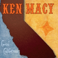 Ken Macy | Goin' California