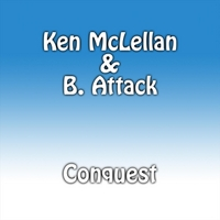 Ken McLellan & B. Attack | Conquest