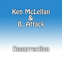 Ken McLellan & B. Attack | Resurrection