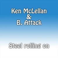 Ken McLellan & B. Attack | Steel Rolling On