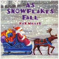 Ken Miller | As Snowflakes Fall