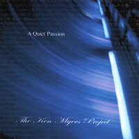 The Ken Myers Project | A Quiet Passion