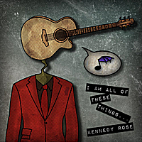 Kennedy Rose | I Am All of These Things