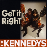 The Kennedys | Get It Right