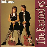 The Kennedys | Life Is Large