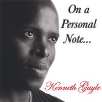 Kenneth Gayle | On A Personal Note