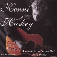 Kenni Huskey | A Tribute To My Second Dad...Buck Owens