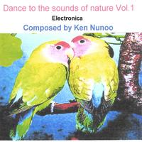 Ken Nunoo | Dance to the sounds of nature. Vol. 1