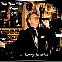 Kenny Jeremiah | You Had Me from Hello
