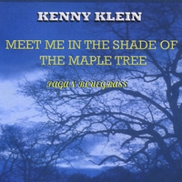 Kenny Klein | Meet Me in the Shade of the Maple Tree