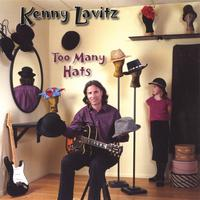 Kenny Lavitz | Too Many Hats