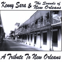Kenny Sara & The Sounds of NEW Orleans | A Tribute To New Orleans
