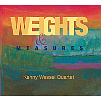 Kenny Wessel Quartet | Weights & Measures