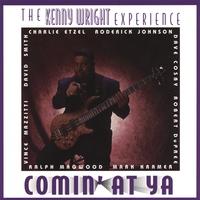 Kenny Wright Experience | Comin at Ya