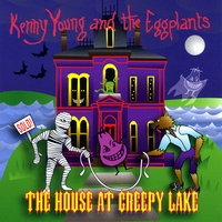 Kenny Young and the Eggplants | The House at Creepy Lake