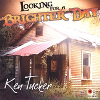 Ken Tucker | Looking For A Brighter Day