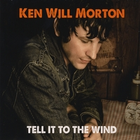 Ken Will Morton | Tell It to the Wind