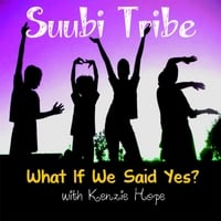 Suubi Tribe | What If We Said Yes