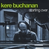 Kere Buchanan: Starting Over
