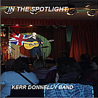 Kerr Donnelly Band | In the Spotlight