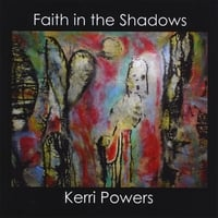 Kerri Powers | Faith in the Shadows