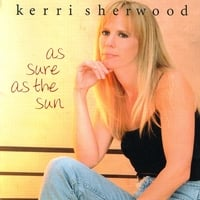 Kerri Sherwood | As Sure As the Sun