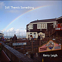 Kerry Leigh | Still There's Something