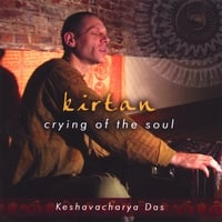 Keshavacharya Das | Kirtan - Crying of the Soul