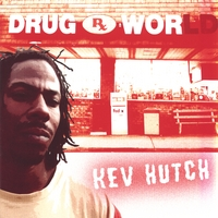 Kev Hutch | Drug Wor