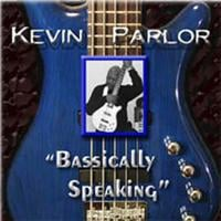 Kevin Parlor | Bassically Speaking