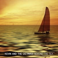 Kevin and the Octaves | Beyond the Sea