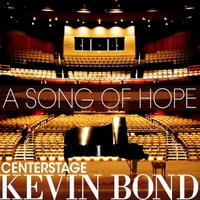 Kevin Bond | A Song of Hope