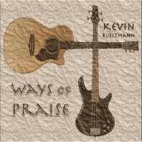 Kevin Bueltmann | Ways of Praise