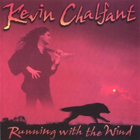 Kevin Chalfant | Running With The Wind with Bonus Track