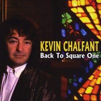 Kevin Chalfant | Back To Square One