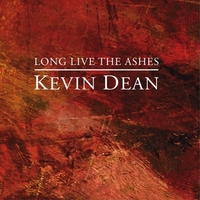Kevin Dean | Long Live The Ashes