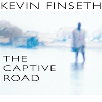 Kevin Finseth | The Captive Road