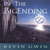 Kevin Gwin | In The Big Ending