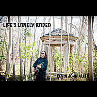 Kevin John Allen | Life's Lonely Rodeo
