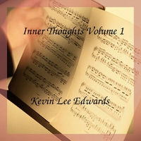 Kevin Lee Edwards | Inner Thoughts Volume 1