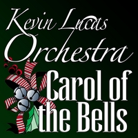 Kevin Lucas Orchestra | Carol of the Bells