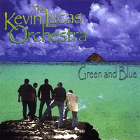 Kevin Lucas Orchestra | Green and Blue